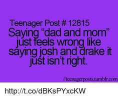 Dad and mom is way too informal, but mother and father sounds like ur stuck in the middle ages in this time Teenager Post Tumblr, Teenager Posts Love, Teenager Posts Crushes, Teenager Quotes, Teen Posts, Teen Quotes, Funny Quotes, Different Quotes, Teen Life