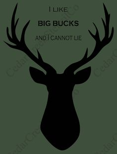 I Like Big Bucks And I Cannot Lie Stencil Awesome Shirts, Cool Shirts, What Is It Called, Stencil Painting, I Can Not, Silhouettes, Like Me, Camo, Deer