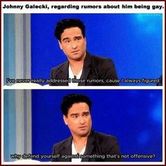 Nicely said Johnny Galecki. One more reason to love Leonard