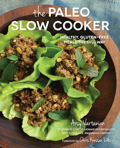 The Paleo Slow Cooker, Healthy, Gluten-Free Meals The Easy Way. #Paleo #slowcooker #yum