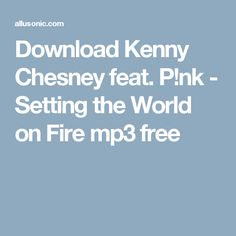Download Kenny Chesney feat. P!nk - Setting the World on Fire mp3 free