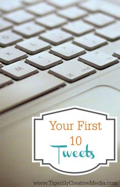 Starting a Twitter account for your business or brand? Here's a guide to help you craft your first ten Tweets so you can greet the Twitterverse in style! From www.tigerlilycreativemedia.com.