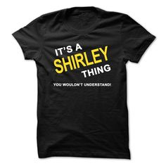 [Popular tshirt name ideas] Its A Shirley Thing  Coupon 5%   Tshirt Guys Lady Hodie  TAG YOUR FRIEND SHARE and Get Discount Today Order now before we SELL OUT  Camping a ritz thing you wouldnt understand tshirt hoodie hoodies year name birthday a shirley thing