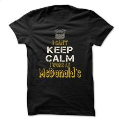 I Work at McDonalds - #birthday gift #gift for kids. ORDER NOW => https://www.sunfrog.com/LifeStyle/I-Work-at-McDonalds-.html?60505
