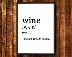 Definition Print Wine Because Adulting Is Hard Wine Wall Coffee Wall Art, Wine Wall Art, Funny Definition, Wine Poster, Dictionary Words, Coffee Humor, Funny Coffee, Wine Decor