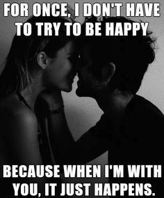 That is so true my beautiful sweetheart I have never been happier than I am when I am with you.........YOU are my one true love...LUSM...♡♡................... (THAT IS SO SWEET)