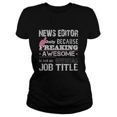Awesome News Editor T Shirts, Hoodies. Check Price ==► https://www.sunfrog.com/Jobs/Awesome-News-Editor-Shirt-Black-Ladies.html?41382