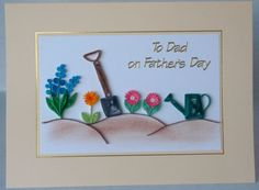 Fathers day card, paper quilling, gardening