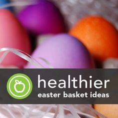 19 Ideas for A Healthier Easter Basket