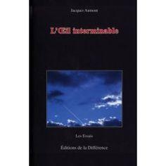 Aumont, Jacques. L'oeil interminable. Plaats: 771.01 AUMO 2007