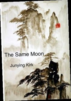 Ebook Pdf Epub Download The Same Moon By Junying Kirk In 2020