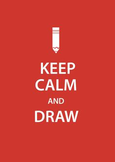 Keep Calm & Draw