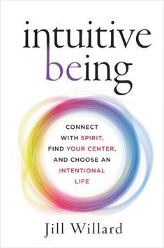 Booktopia has Intuitive Being, Connect With Spirit, Find Your Center, And Choose An Intentional Life by Jill Willard. Buy a discounted Hardcover of Intuitive Being online from Australia's leading online bookstore. Reading Lists, Book Lists, Reading Notes, Meditation Books, Spirituality Books, Thing 1, Me Time, Spiritual Awakening, Book Nerd