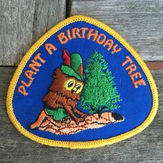 Woodsy Owl Plant a Birthday Tree Vintage Travel Souvenir Patch This collectible patch is about 3 inches tall by 3 and 1/2 inches wide.  Wikipedia