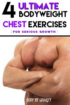Bodybuilding Use these 4 Insane Bodyweight Moves to grow a huge chest! Chest Workout For Men, Workout Plan For Men, Workout Routine For Men, Chest Workouts, Muscle Fitness, Mens Fitness, Health Fitness, Bodyweight Strength Training, Triceps Workout