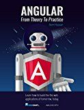 Free Kindle Book -   Angular 5: From Theory To Practice: Build the web applications of tomorrow using the new Angular web framework from Google.