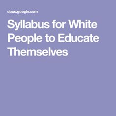 Syllabus for White People to Educate Themselves about Race