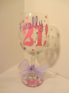 Extra large personalized wine glass- Finally 21 - Birthday on Etsy 21st Birthday, It's Your Birthday, Birthday Gifts, Birthday Parties, 21st Bday Ideas, Birthday Ideas, Mileena, Hand Painted Wine Glasses, Vinyl Crafts