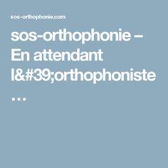 sos-orthophonie – En attendant l'orthophoniste…