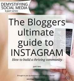 the ultimate bloggers guide to instagram. packed full of tools and helpful info to grow your following.