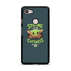 Baby Yoda Strong In Me Cuteness Is Google Pixel 3 XL Case – Miloscase Plastic Material, How To Know, How To Apply, Strong, Phone Cases, Google, Cute, Baby, Kawaii