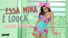 Essa Mina É Louca - Anitta Part. Jhama