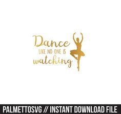 dance like no one is watching gold foil clip art, Svg, Cricut Cut Files, Silhouette Cut Files  This listing is for an INSTANT DOWNLOAD. You can