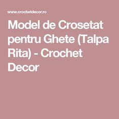 Model de Crosetat pentru Ghete (Talpa Rita) - Crochet Decor