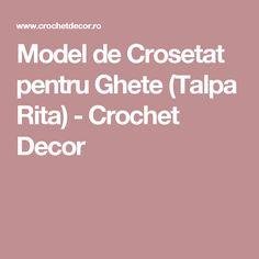 Model de Crosetat pentru Ghete (Talpa Rita) - Crochet Decor