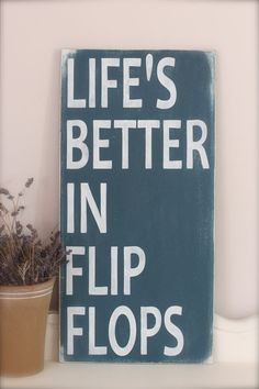 Beach Sign, Custom Wood Sign, Beach Quote, Life's Better in Flip Flops, Wall… Painting Quotes, Wall Art Quotes, Sign Quotes, Quote Wall, Beach Quotes, Custom Wood Signs, Wooden Signs, Beach Signs, Vintage Signs