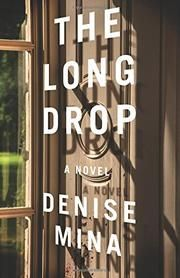THE LONG DROP by Denise Mina / This true crime novel about a serial killer in Scotland in the late 1950's is a bit meh compared to other Mina's writing