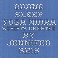 Divine Sleep Yoga Nidra Scripts Created By Jennifer Reis