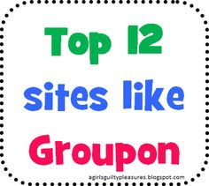 Top 12 Daily Deal Sites Like Groupon...so many sites I have never heard of that have given me so many great ideas for holiday adventures/gifts!