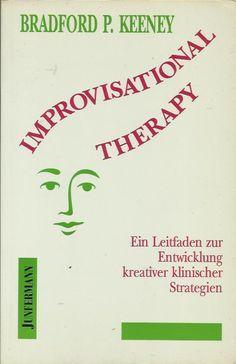 IMPROVISATIONAL THERAPY Ein Leitfaden zur Entwicklung kreativer Strategien | eBay