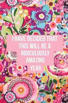I have decided that this will be a ridiculously amazing year #quotes…
