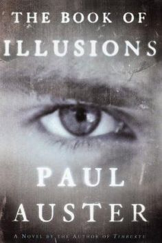 The Book of Illusions by Paul Auster: After losing his family, David Zimmer stumbles upon a clip from a lost film by silent comedian Hector Mann. He soon embarks on a journey around the world to research a book on this mysterious figure. When the book is published, he receives a letter bearing a return address from a town in New Mexico inviting him to meet Hector. Zimmer hesitates, until one night a strange woman appears on his doorstep and makes the decision for him. -Recommended by Marci