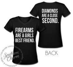 Southern Charm Designs - Firearms Are a Girls Best Friend V2 , $27.00 (http://www.shopsoutherncharmdesigns.com/firearms-are-a-girls-best-friend-v2/)