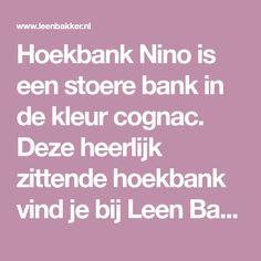 Hoekbank Nino is een stoere bank in de kleur cognac. Deze heerlijk zittende hoekbank vind je bij Leen Bakker! Taupe, Mid Century, Grunge, Beige, Grunge Style, Retro