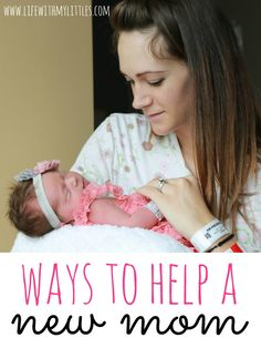 Here are 8 easy suggestions on how to help a new mom adjust to her new life with a new baby, no matter if it is her first or her last.