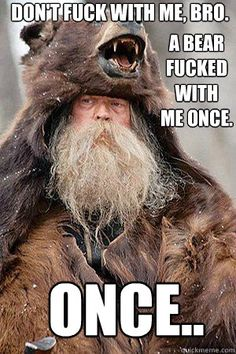 Funny Memes Once. Bear Skin Coat, Bear Coat, League Of Legends, Templer, Warrior Quotes, Warrior Spirit, True Grit, Badass Quotes, Gangster Quotes