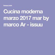 Cucina moderna marzo 2017 mar by marco Ar  - issuu