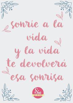 Sonríe a la vida... y la vida te devolverá esa sonrisa♥