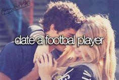Date a football player.