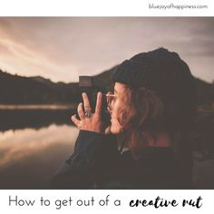 How to get out of a creative rut >>