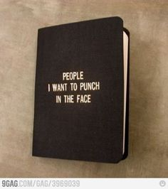 "Notebook ""People I want to punch in the face"""