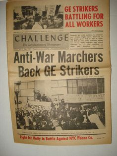 Challenge, underground newspaper NYC SDS - Progressive Labor Party, GE strike SDS and Progressive Labor Party lead anti war demonstrators in Joining strikers against GE, articles on Impearialism, Anti War actions, Columbia Boycott, 8 pages in Spanish. Striking to end the War, Weatherman faction in Chicago SDS much more
