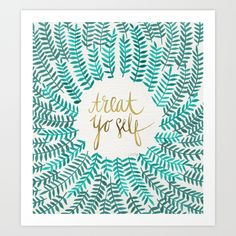 Buy Treat Yo Self – Gold & Turquoise by Cat Coquillette as a high quality Art Print. Worldwide shipping available at Society6.com. Just one of millions of products available.