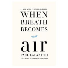 The Best Books to Add to Your Must-Read List: When Breath Becomes Air by Paul Kalanithi:  Following along with Paul Kalanithi's emotional journey will be very moving if you or anyone you know has suffered from cancer. This biography shows how to cope with having your life completely turned upside-down overnight.