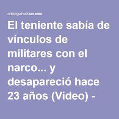 El teniente sabía de vínculos de militares con el narco... y desapareció hace 23 años (Video) - Aristegui Noticias