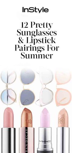 12 of the PrettiestSunglasses-and-Lipstick Pairings from InStyle.com